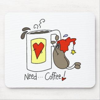 Need Coffee Mouse Pad