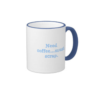 Need coffee...must scrap. coffee mug