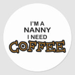 Need Coffee - Nanny Stickers