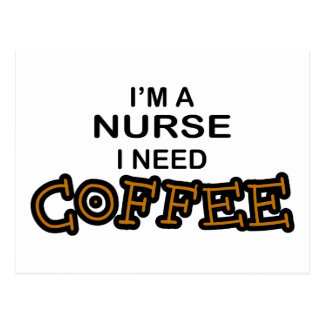 Need Coffee - Nurse Post Card