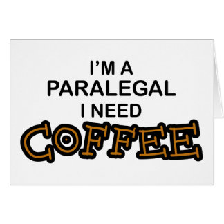 Need Coffee - Paralegal Card