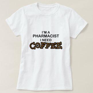 Need Coffee - Pharmacist Shirt