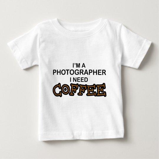 Need Coffee - Photographer Baby T-Shirt