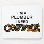 Need Coffee - Plumber Mouse Pad