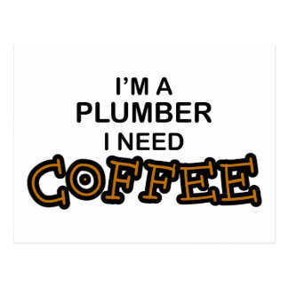 Need Coffee - Plumber Postcards