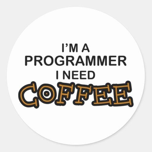 Need Coffee - Programmer Classic Round Sticker