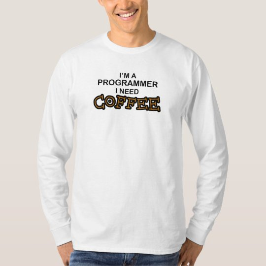 Need Coffee - Programmer T-Shirt