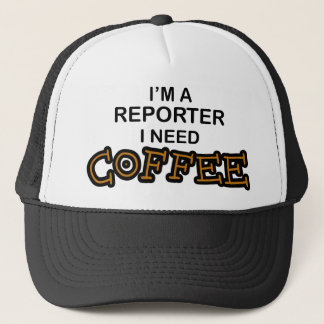Need Coffee - Reporter Trucker Hat
