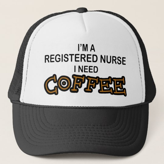 Need Coffee - RN Trucker Hat