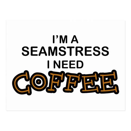 Need Coffee - Seamstress Postcard