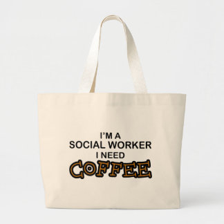 Need Coffee - Social Worker Large Tote Bag