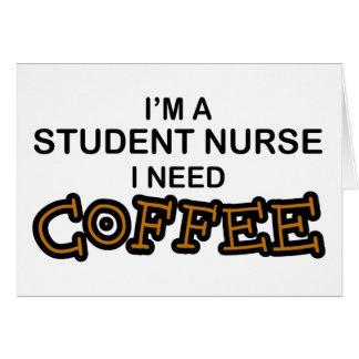 Need Coffee - Student Nurse Card