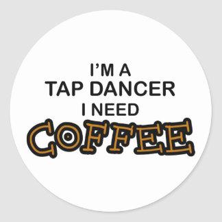 Need Coffee - Tap Dancer Sticker