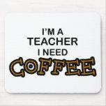 Need Coffee - Teacher Mousepad