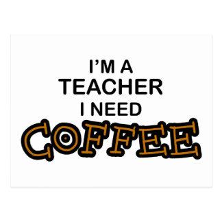 Need Coffee - Teacher Post Card