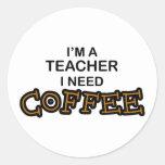 Need Coffee - Teacher Sticker