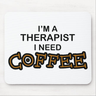 Need Coffee - Therapist Mouse Pad