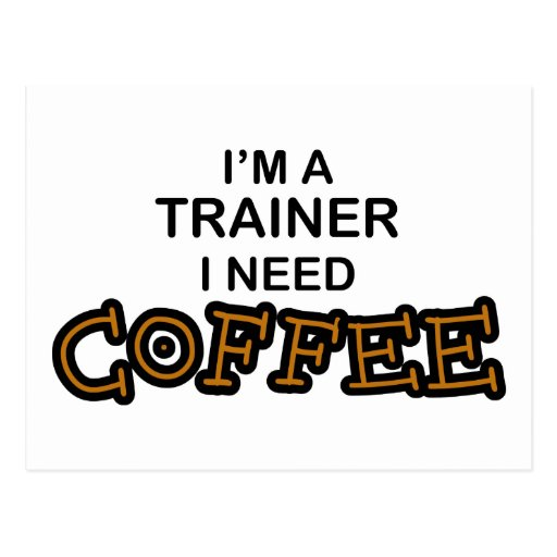Need Coffee - Trainer Postcard