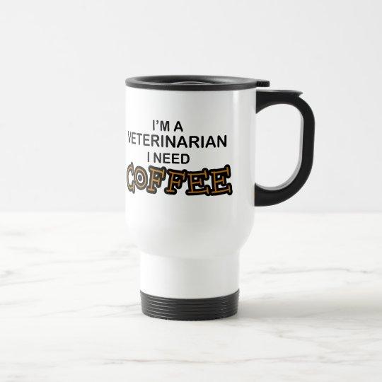 Need Coffee - Veterinarian Travel Mug