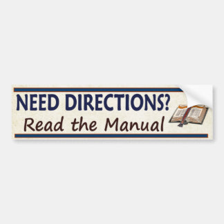 Need Directions Read the Manual Bumper Sticker