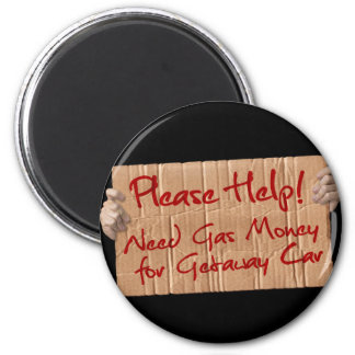 Need Gas Money for Getaway Car Magnet