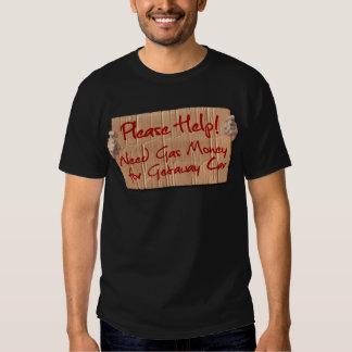 Need Gas Money for Getaway Car T-Shirt