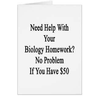 Need Help With Your Biology Homework No Problem If Card