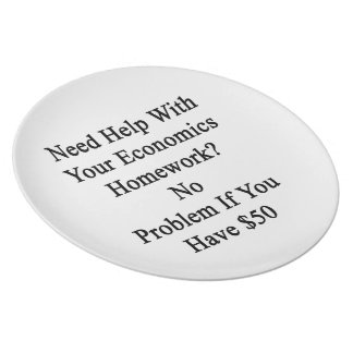 Need Help With Your Economics Homework No Problem Plate
