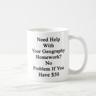 Need Help With Your Geography Homework No Problem Coffee Mug