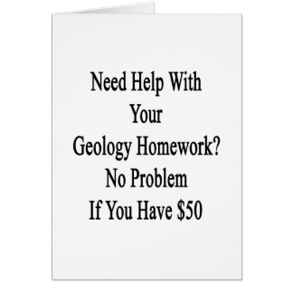 Need Help With Your Geology Homework No Problem If Card