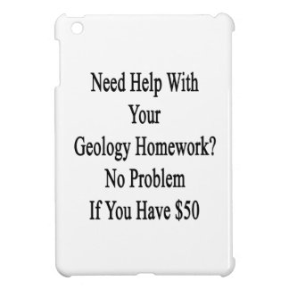 Need Help With Your Geology Homework No Problem If iPad Mini Cover