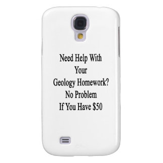 Need Help With Your Geology Homework No Problem If Samsung Galaxy S4 Cover