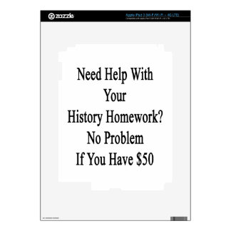 Need Help With Your History Homework No Problem If Skin For iPad 3