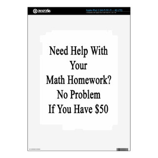 Need Help With Your Math Homework No Problem If Yo iPad 3 Skins
