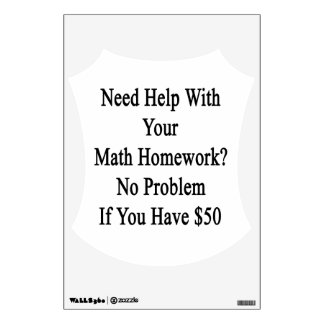 Need Help With Your Math Homework No Problem If Yo Wall Decal