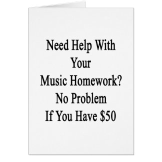 Need Help With Your Music Homework No Problem If Y Card