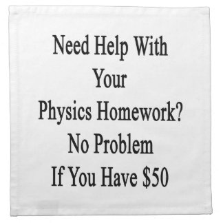 Need Help With Your Physics Homework No Problem If Napkin