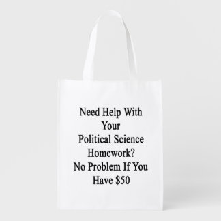 Need Help With Your Political Science Homework No Grocery Bag