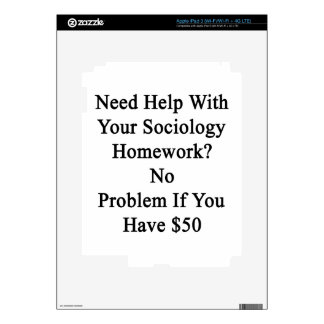 Need Help With Your Sociology Homework No Problem iPad 3 Decal