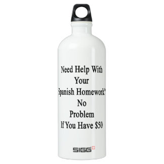 Need Help With Your Spanish Homework No Problem If Aluminum Water Bottle