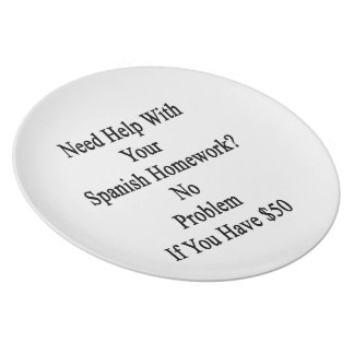Need Help With Your Spanish Homework No Problem If Melamine Plate