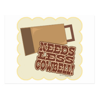 Need Less Cowbell! Post Cards