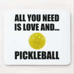 Need Love And Pickleball Mouse Pad