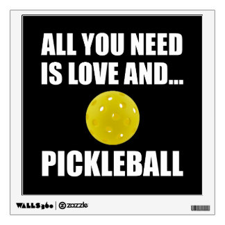 Need Love And Pickleball Wall Decal