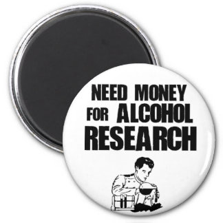 Need money for alcohol research 2 inch round magnet