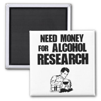 Need money for alcohol research 2 inch square magnet