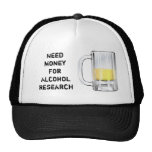 Need Money For Alcohol Research 2 Trucker Hats