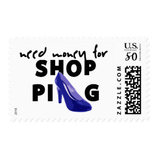 NEED MONEY FOR SHOPPING POSTAGE