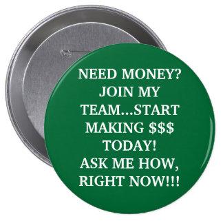 NEED MONEY?JOIN MY TEAM...START MAKING $$$ TODA... BUTTON