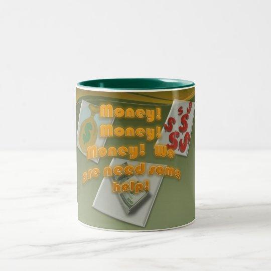 Need money Two-Tone coffee mug